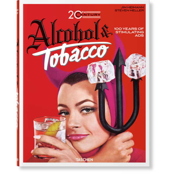 JIM HEIMANN. 20TH CENTURY ALCOHOL & TOBACCO ADS