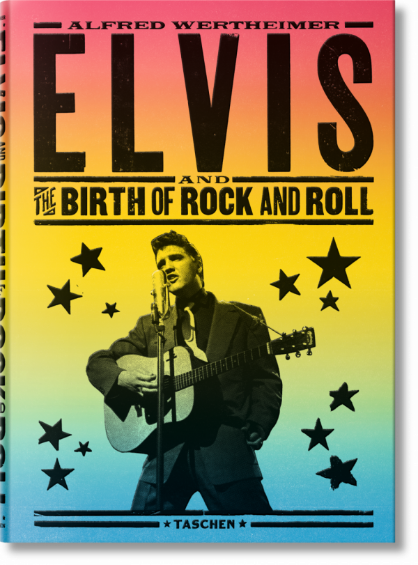ALFRED WERTHEIMER. ELVIS AND THE BIRTH OF ROCK & ROLL