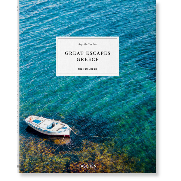 GREAT ESCAPES GREECE. THE HOTEL BOOK