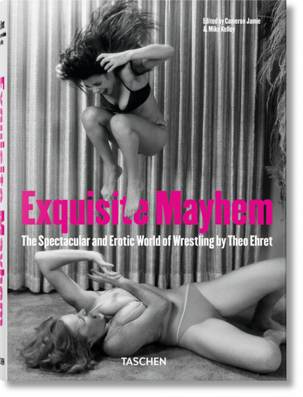 EXQUISITE MAYHEM. THE SPECTACULAR AND EROTIC WORLD OF WRESTLING