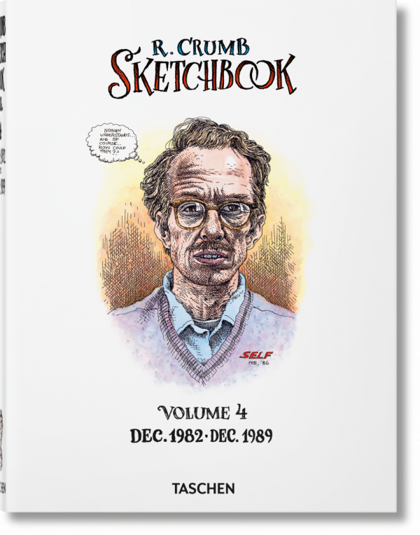 ROBERT CRUMB. SKETCHBOOK, VOL. 4: 1982 - 1989