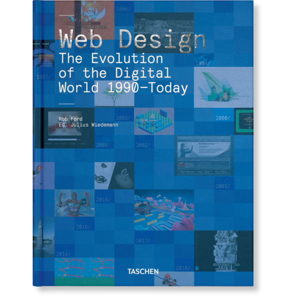 WEB DESIGN. THE EVOLUTION OF THE DIGITAL WORLD 1990–TODAY